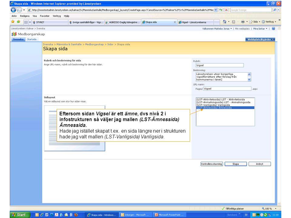Eftersom sidan Vigsel är ett ämne, dvs nivå 2 i infostrukturen så väljer jag mallen (LST-Ämnessida) Ämnessida.