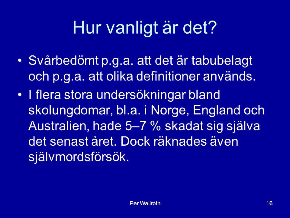Hur vanligt är det Svårbedömt p.g.a. att det är tabubelagt och p.g.a. att olika definitioner används.