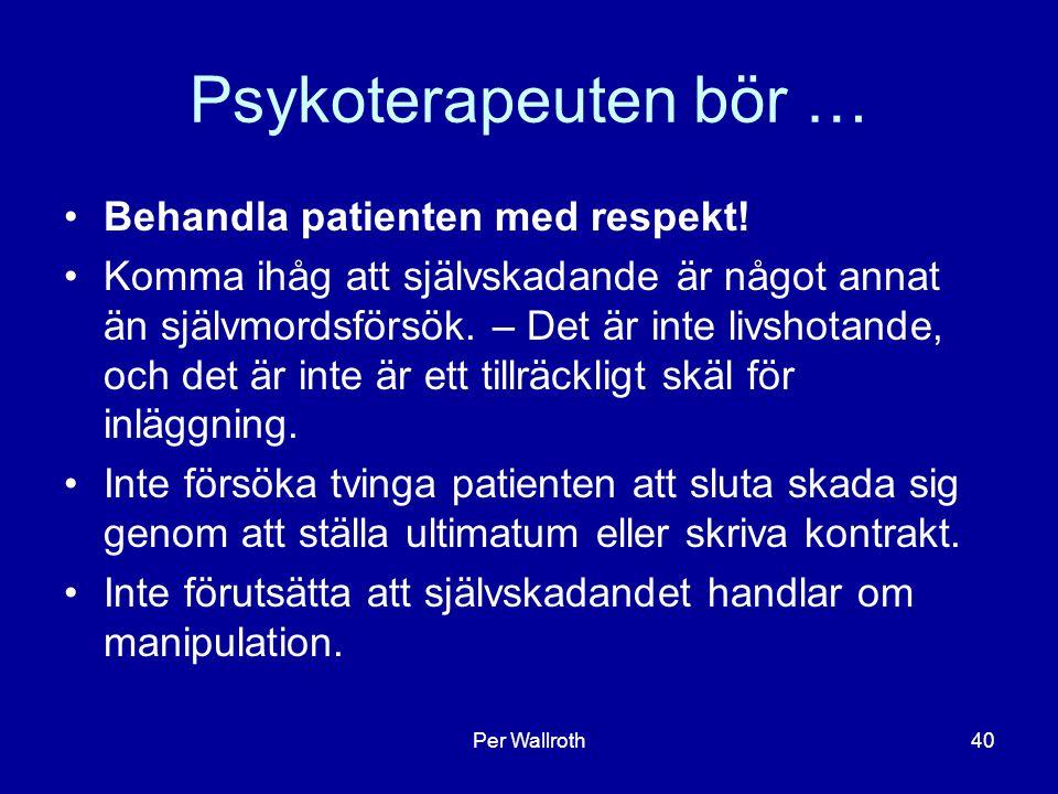Psykoterapeuten bör … Behandla patienten med respekt!