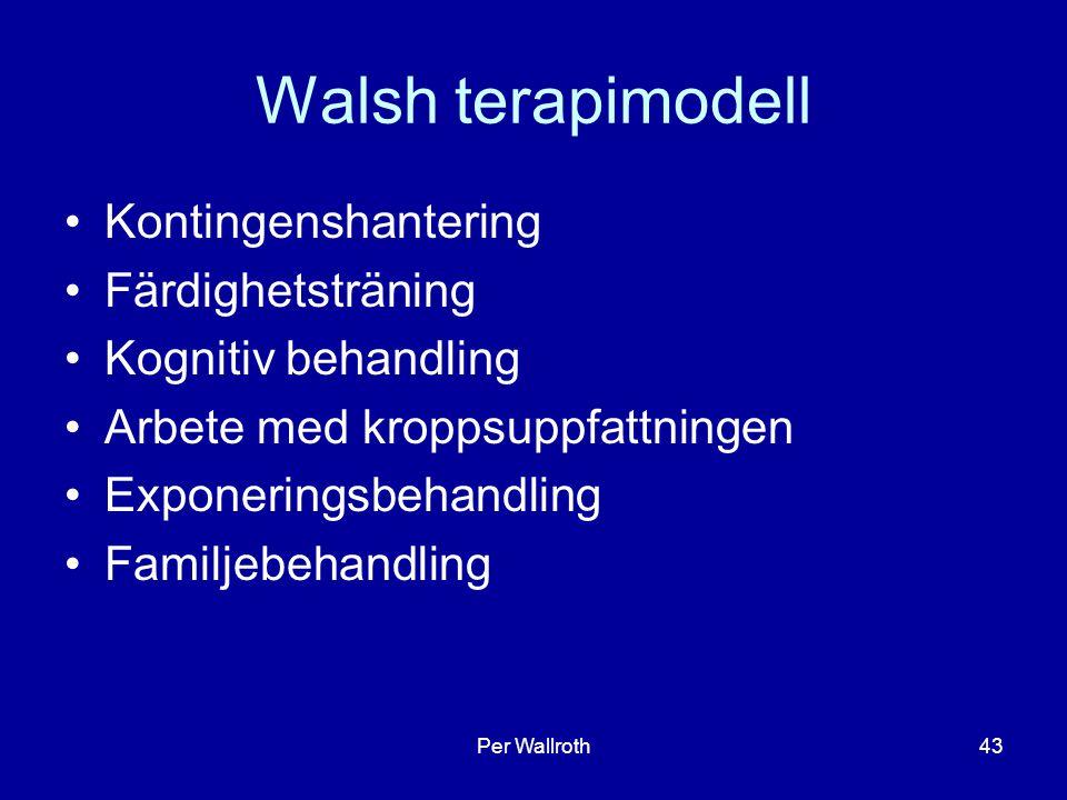 Walsh terapimodell Kontingenshantering Färdighetsträning