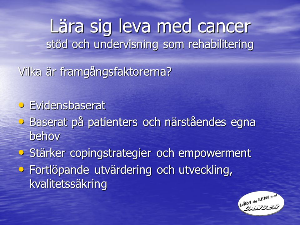 Lära sig leva med cancer stöd och undervisning som rehabilitering