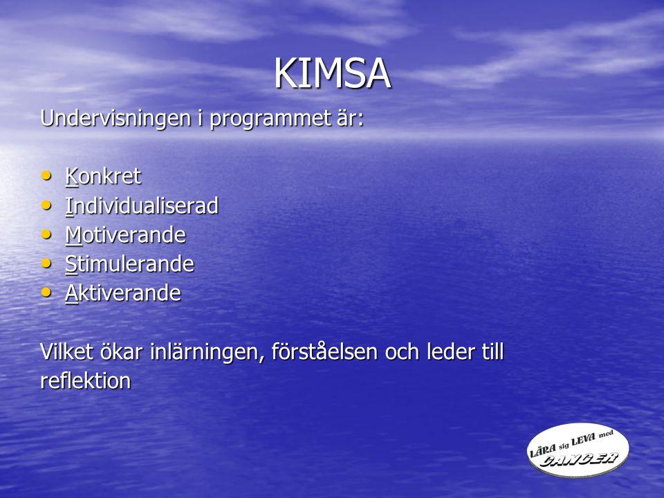 KIMSA Undervisningen i programmet är: Konkret Individualiserad