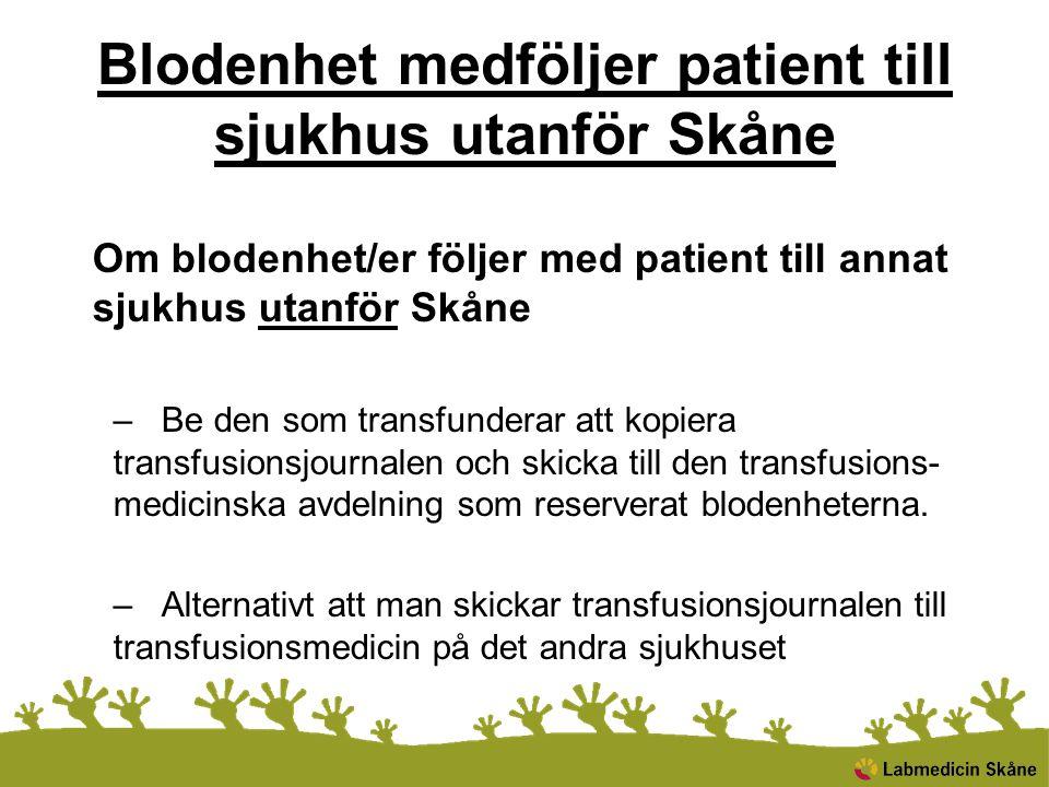 Blodenhet medföljer patient till sjukhus utanför Skåne