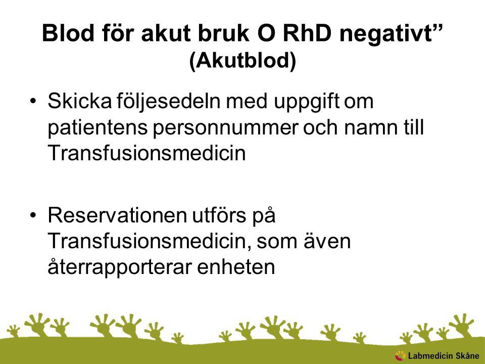 Blod för akut bruk O RhD negativt (Akutblod)