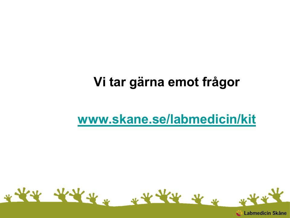 Vi tar gärna emot frågor www.skane.se/labmedicin/kit