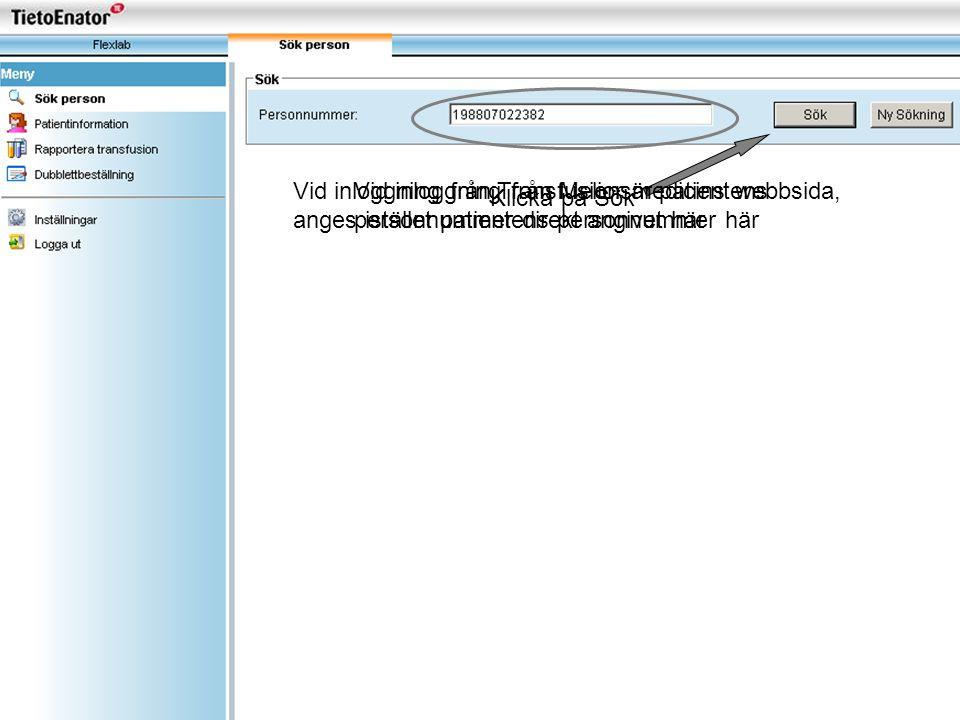 Vid inloggning från Transfusionsmedicins webbsida, anges istället patientens personnummer här