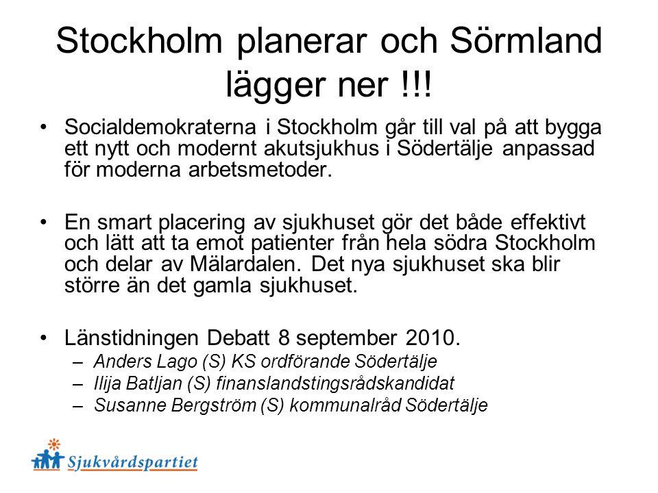 Stockholm planerar och Sörmland lägger ner !!!