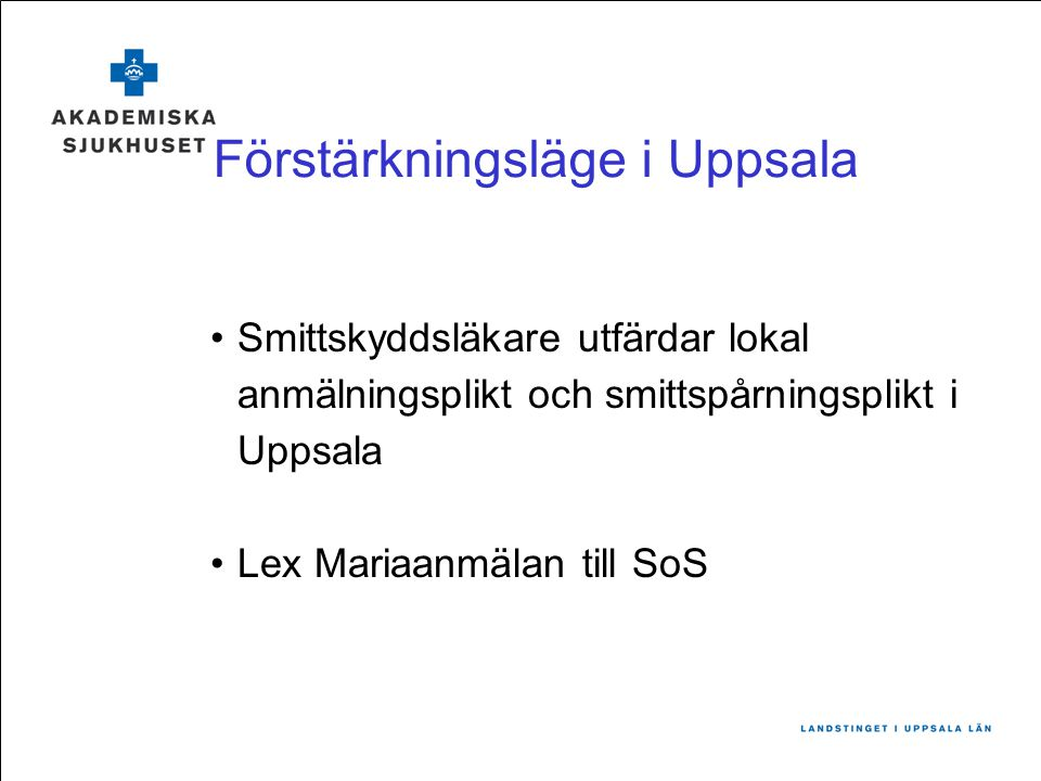 Förstärkningsläge i Uppsala