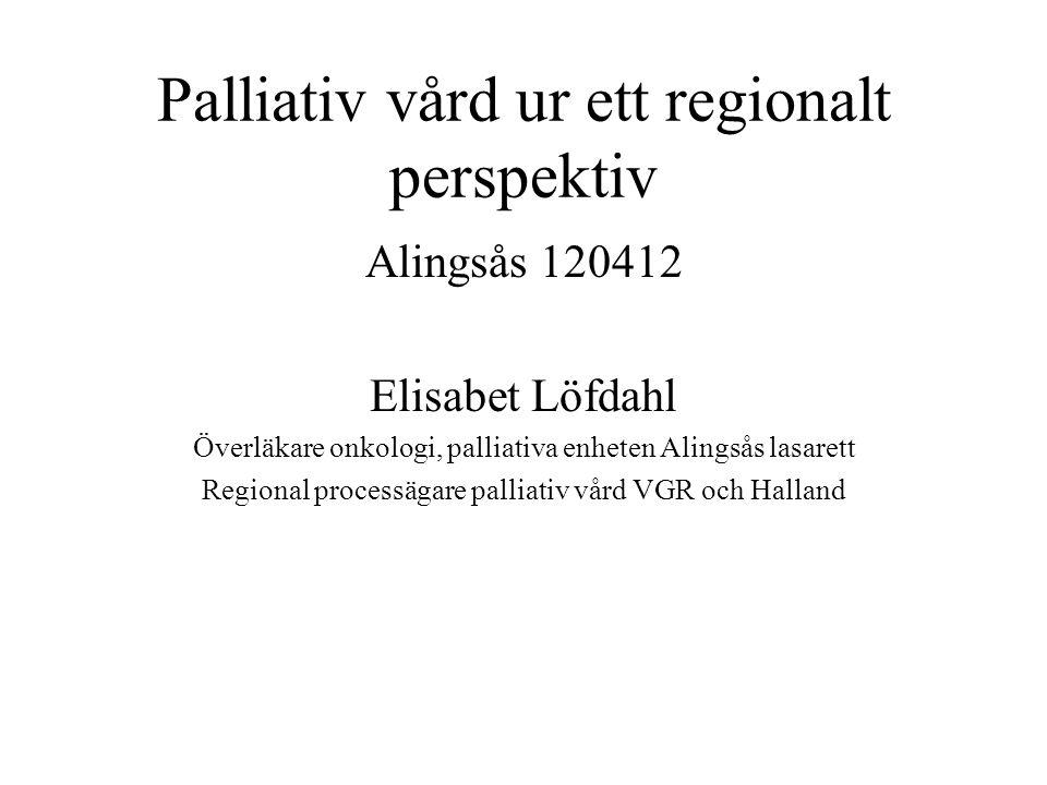 Palliativ vård ur ett regionalt perspektiv