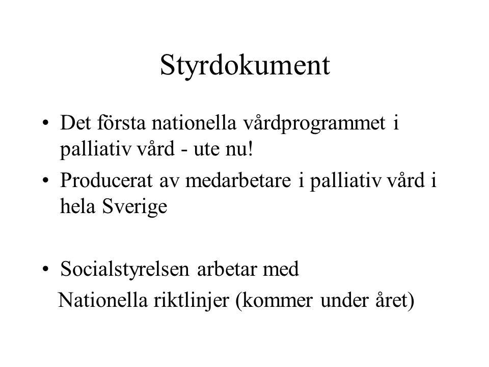 Styrdokument Det första nationella vårdprogrammet i palliativ vård - ute nu! Producerat av medarbetare i palliativ vård i hela Sverige.