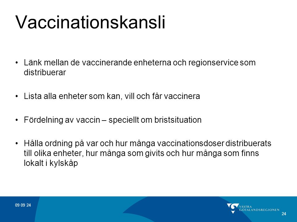 Vaccinationskansli Länk mellan de vaccinerande enheterna och regionservice som distribuerar. Lista alla enheter som kan, vill och får vaccinera.