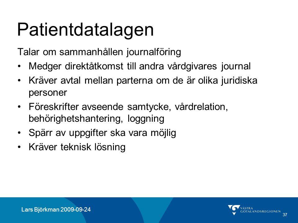 Patientdatalagen Talar om sammanhållen journalföring