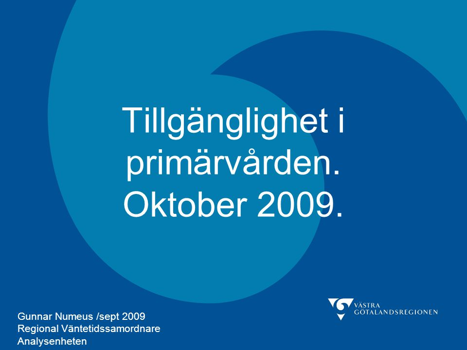 Tillgänglighet i primärvården. Oktober 2009.