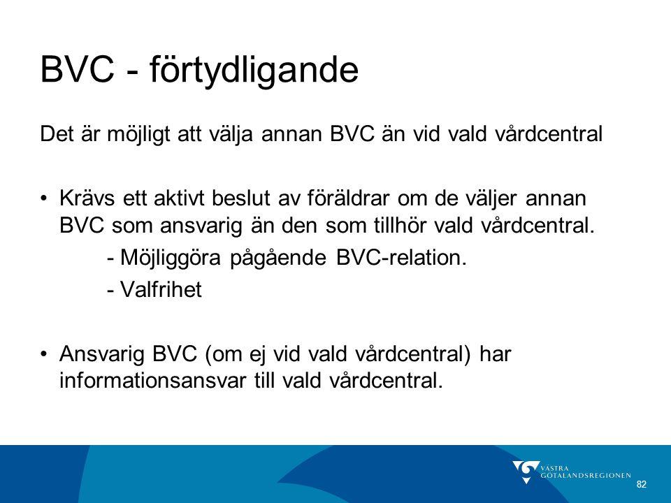 BVC - förtydligande Det är möjligt att välja annan BVC än vid vald vårdcentral.