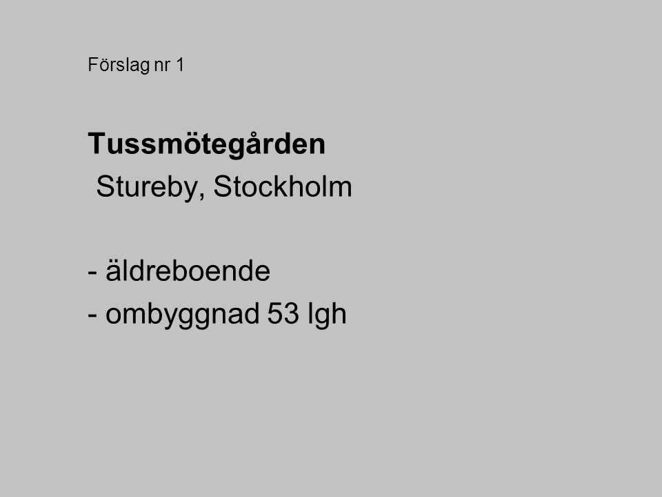 Tussmötegården Stureby, Stockholm - äldreboende - ombyggnad 53 lgh