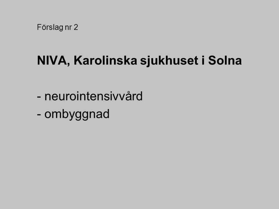 NIVA, Karolinska sjukhuset i Solna - neurointensivvård - ombyggnad