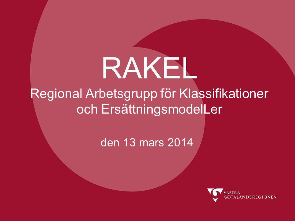 RAKEL Regional Arbetsgrupp för Klassifikationer och ErsättningsmodelLer