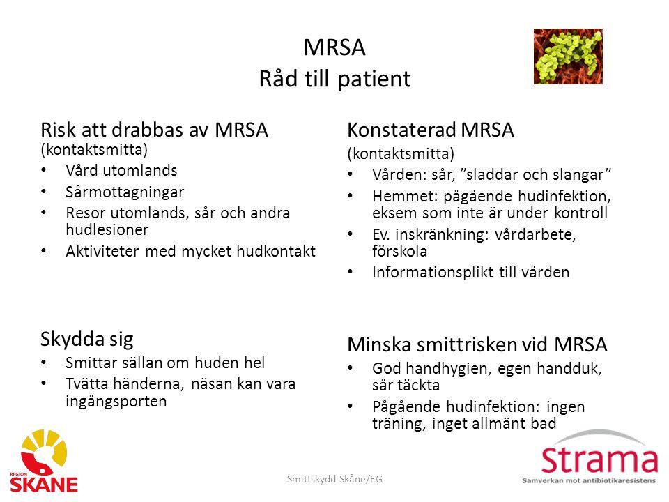 MRSA Råd till patient Risk att drabbas av MRSA (kontaktsmitta)