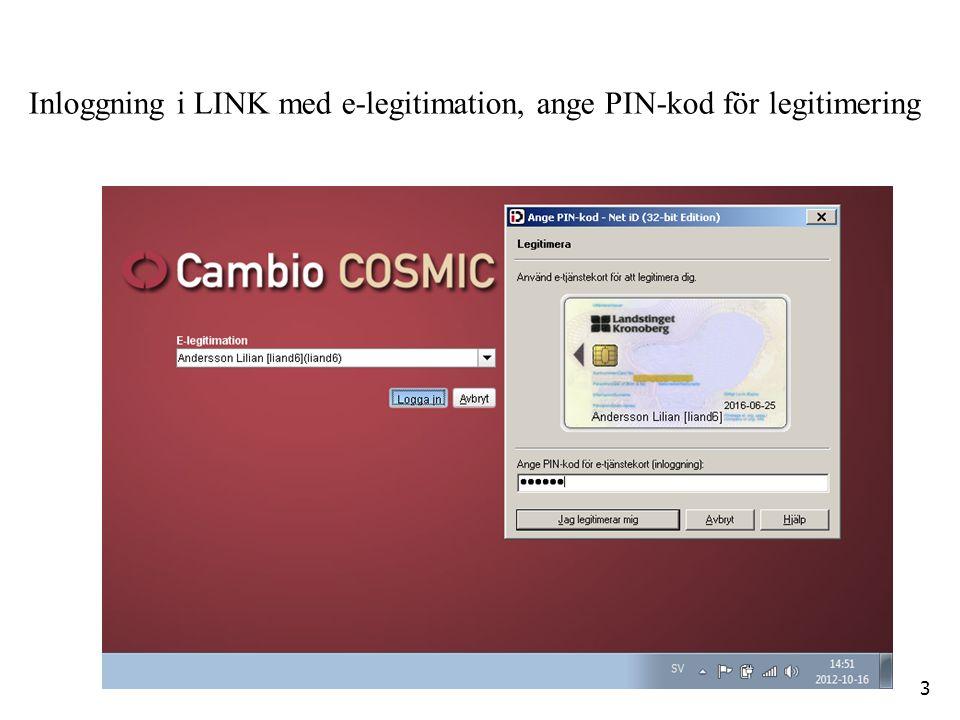 Inloggning i LINK med e-legitimation, ange PIN-kod för legitimering