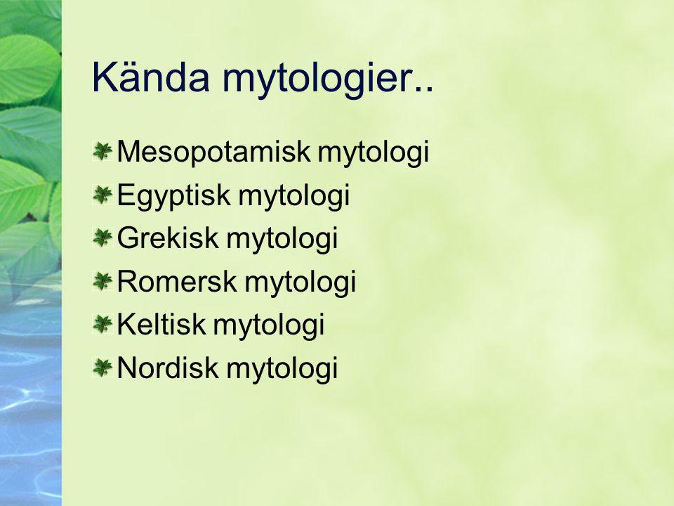 Kända mytologier.. Mesopotamisk mytologi Egyptisk mytologi