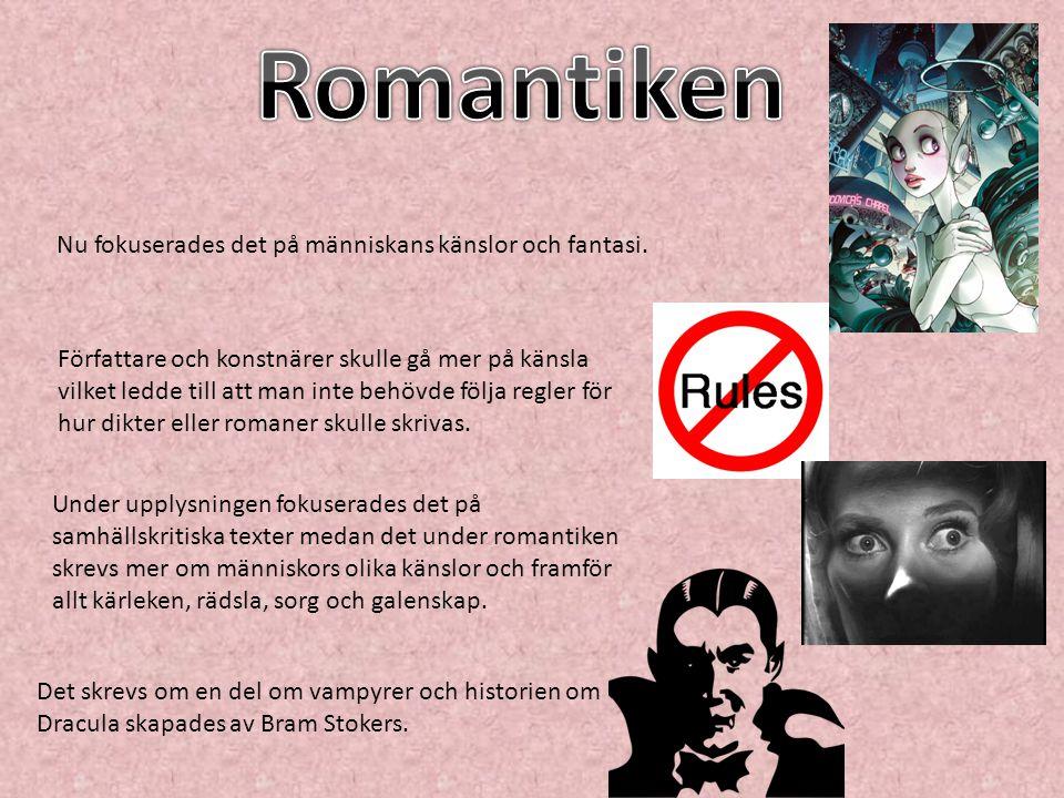Romantiken Nu fokuserades det på människans känslor och fantasi.