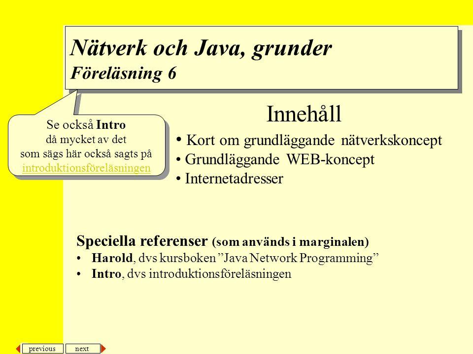 Nätverk och Java, grunder Föreläsning 6