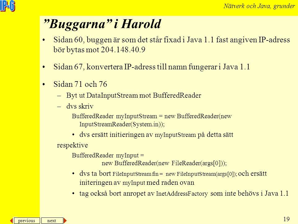 Buggarna i Harold Sidan 60, buggen är som det står fixad i Java 1.1 fast angiven IP-adress bör bytas mot 204.148.40.9.