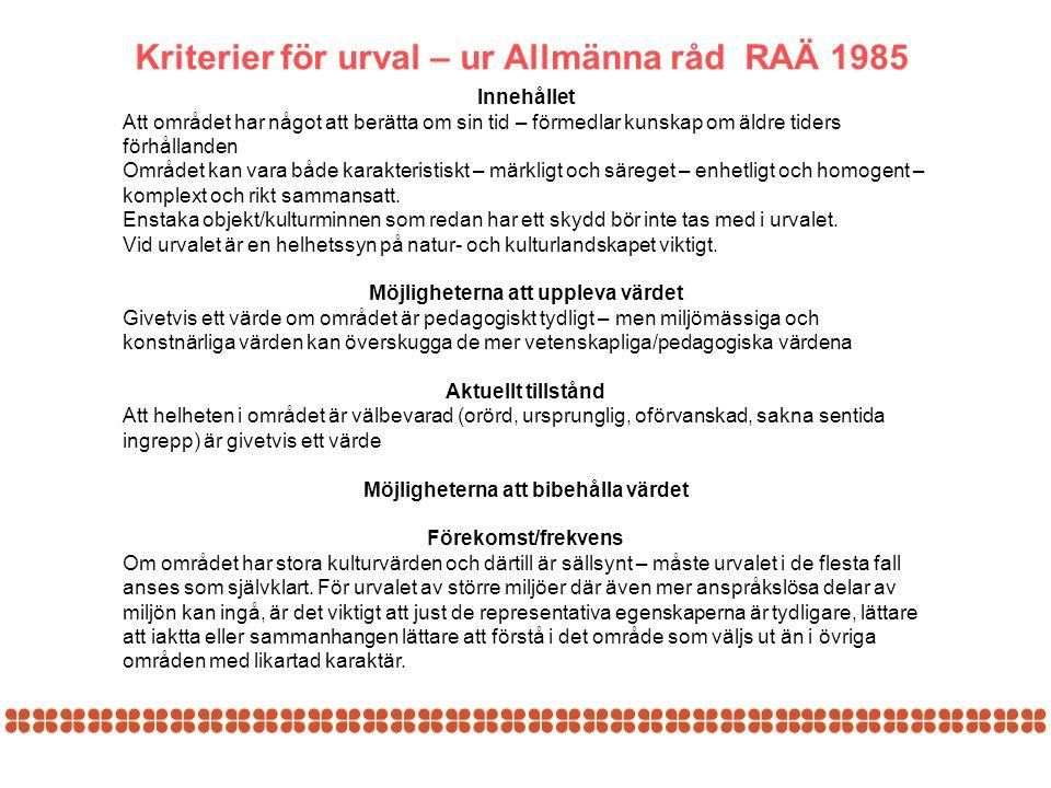 Kriterier för urval – ur Allmänna råd RAÄ 1985