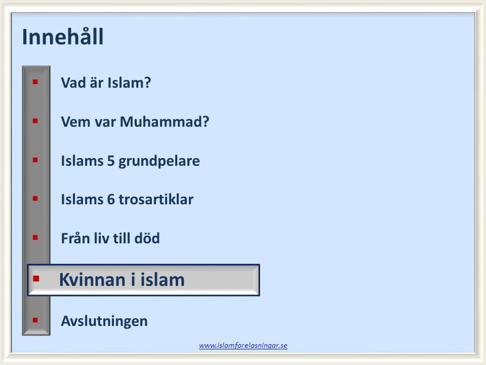 Innehåll Kvinnan i islam Vad är Islam Vem var Muhammad