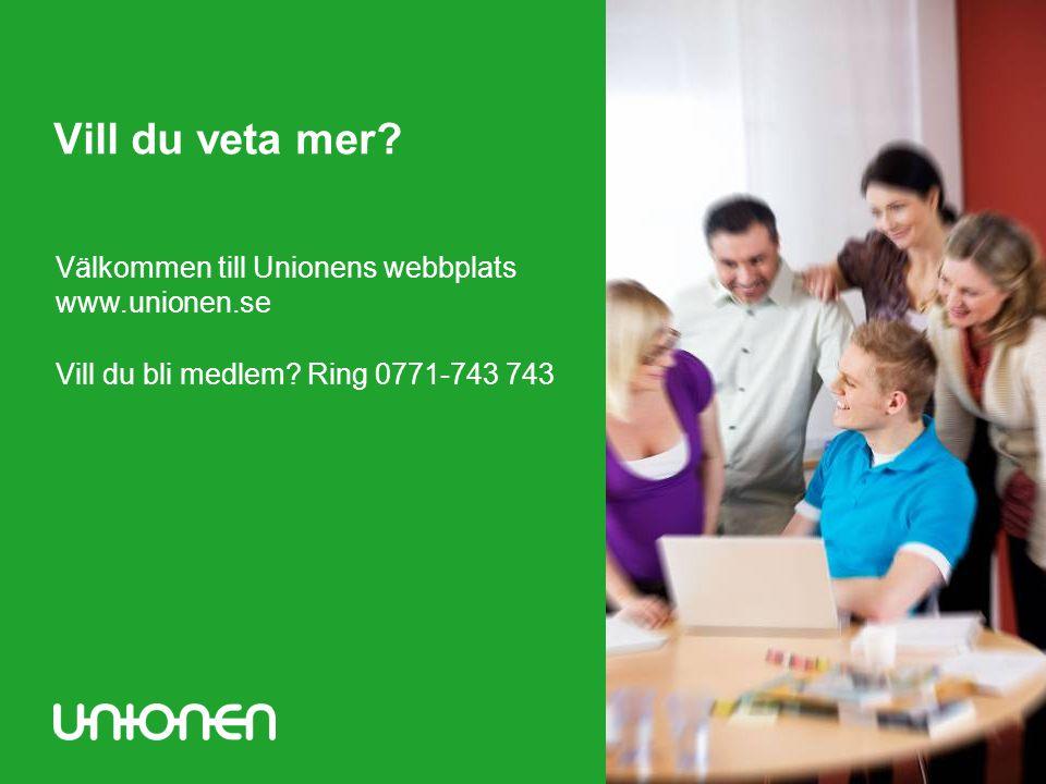 Vill du veta mer Välkommen till Unionens webbplats www.unionen.se