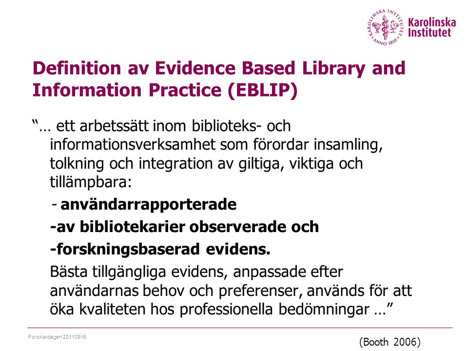 Definition av Evidence Based Library and Information Practice (EBLIP)