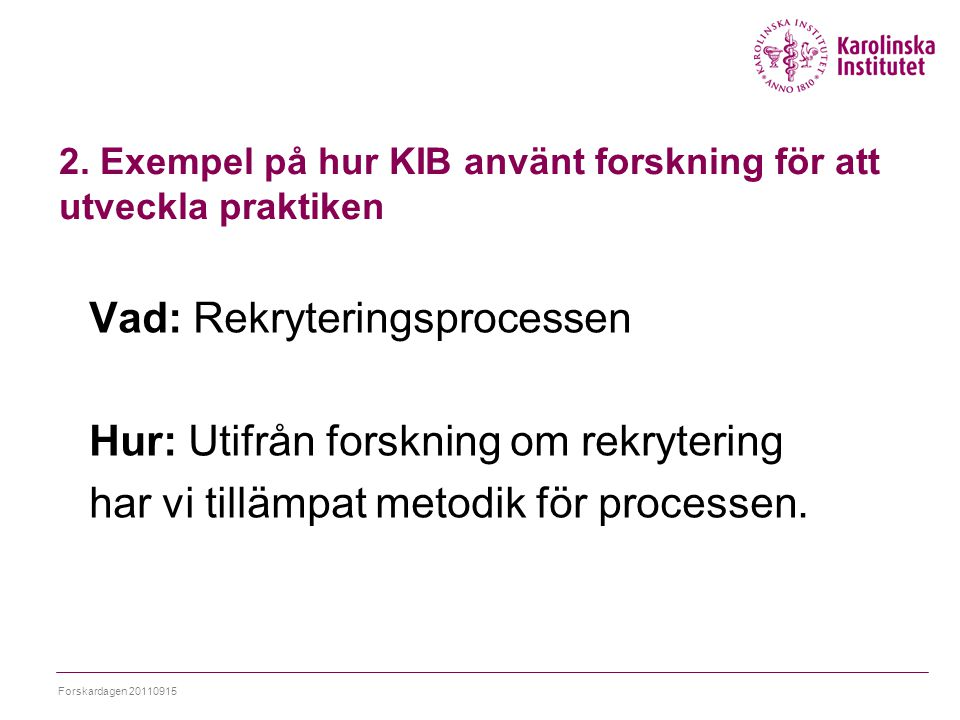 2. Exempel på hur KIB använt forskning för att utveckla praktiken