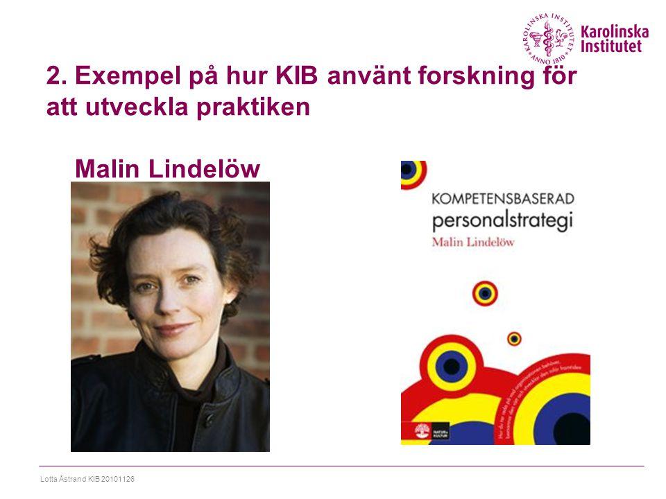 2. Exempel på hur KIB använt forskning för att utveckla praktiken Malin Lindelöw