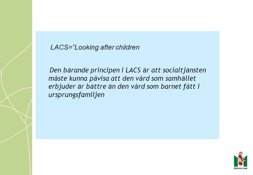 LACS= Looking after children