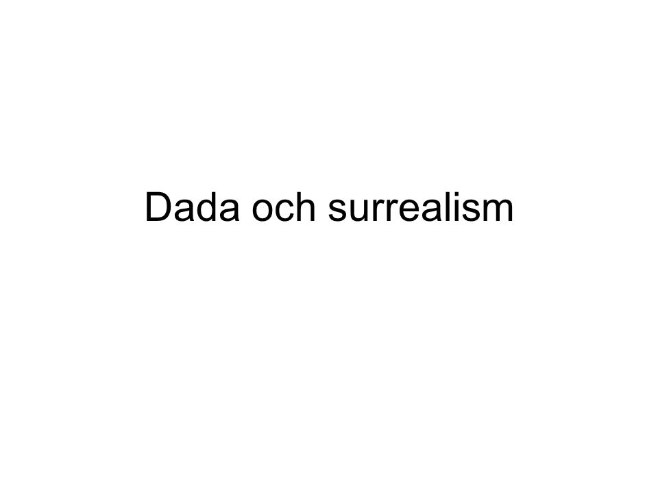 Dada och surrealism