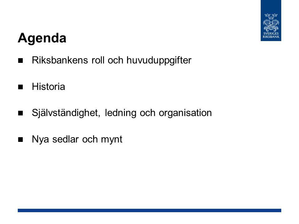 Agenda Riksbankens roll och huvuduppgifter Historia