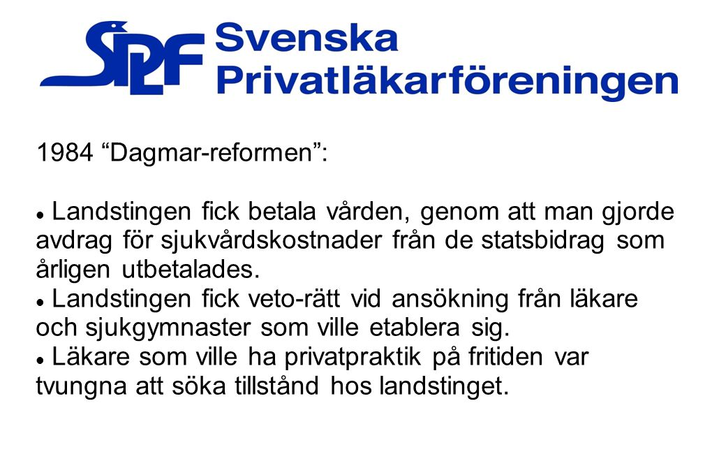 1984 Dagmar-reformen :