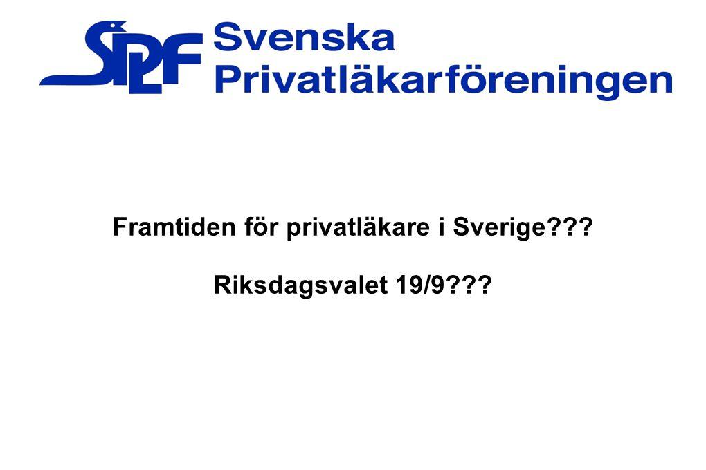 Framtiden för privatläkare i Sverige Riksdagsvalet 19/9