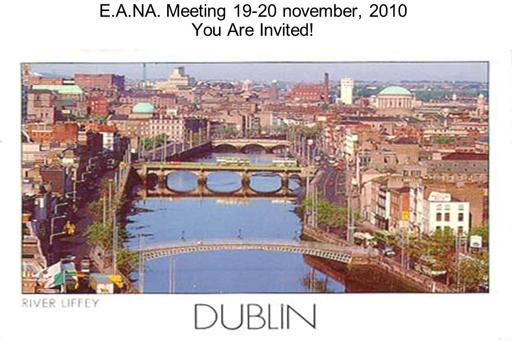E.A.NA. Meeting 19-20 november, 2010 You Are Invited!