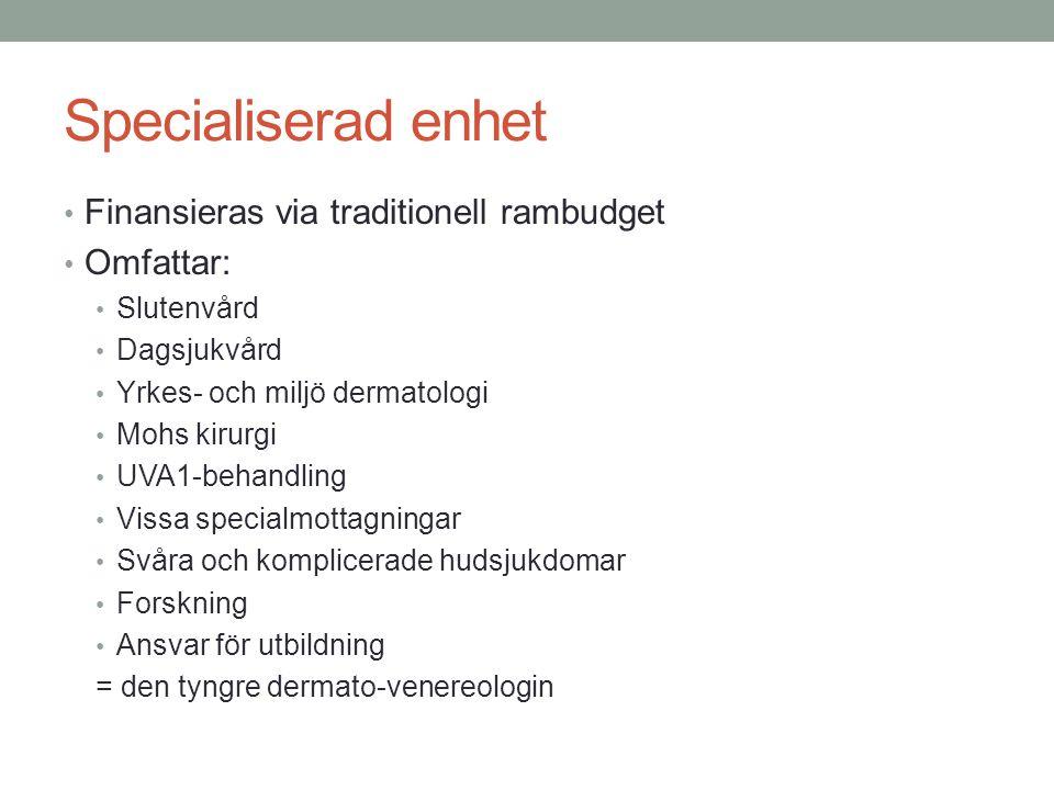 Specialiserad enhet Finansieras via traditionell rambudget Omfattar: