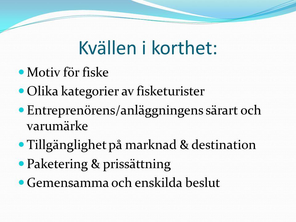 Kvällen i korthet: Motiv för fiske Olika kategorier av fisketurister