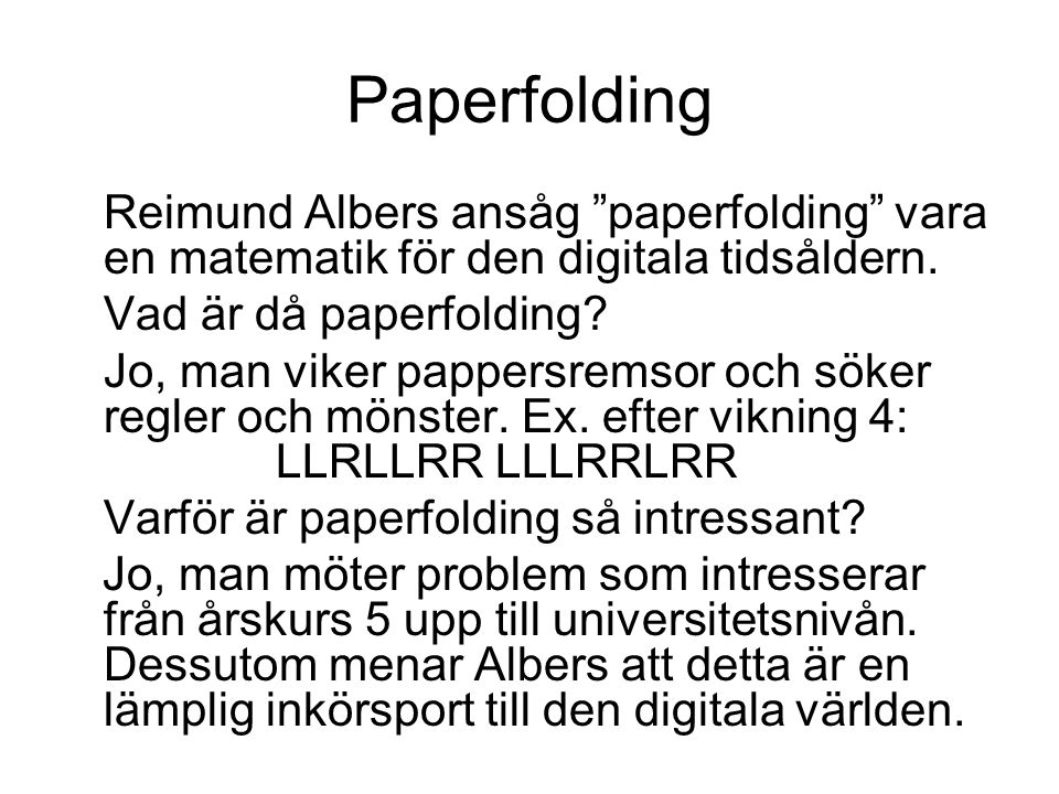 Paperfolding Vad är då paperfolding
