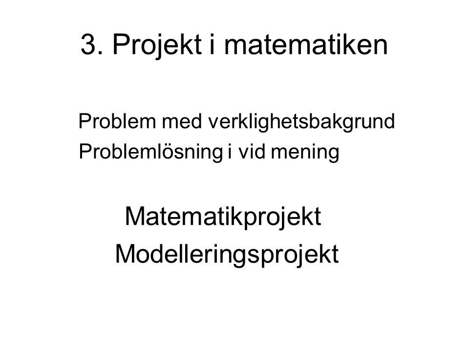 3. Projekt i matematiken Modelleringsprojekt