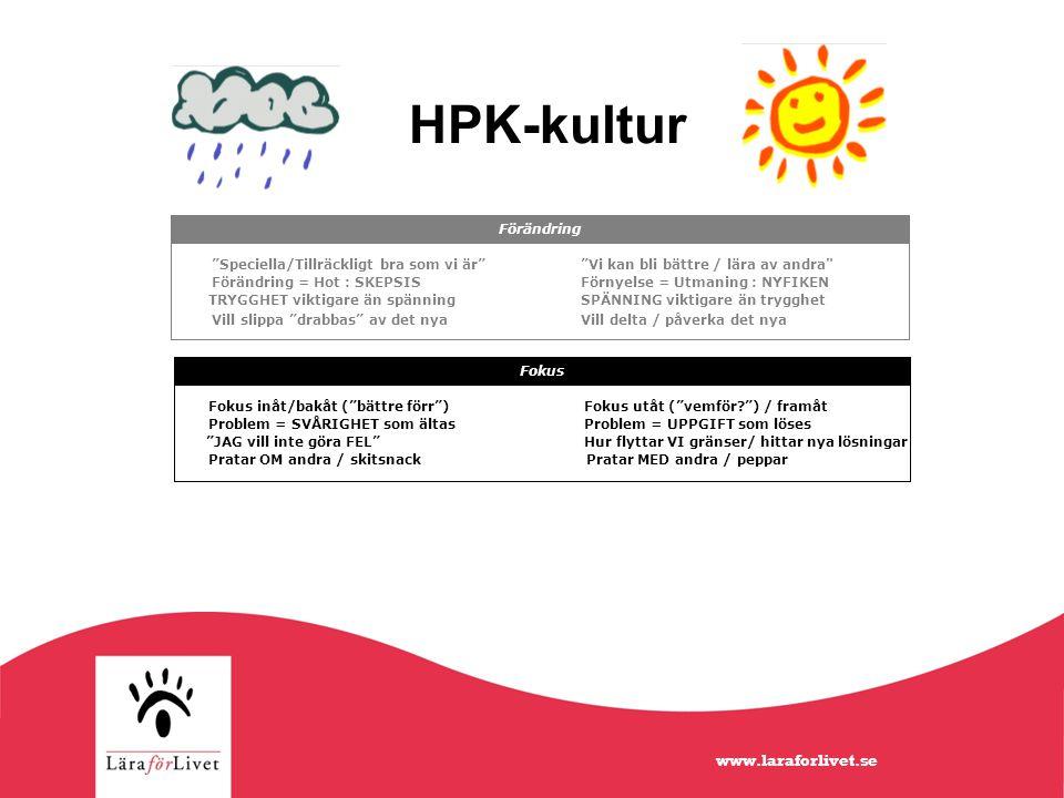 HPK-kultur Fokus Fokus inåt/bakåt ( bättre förr )