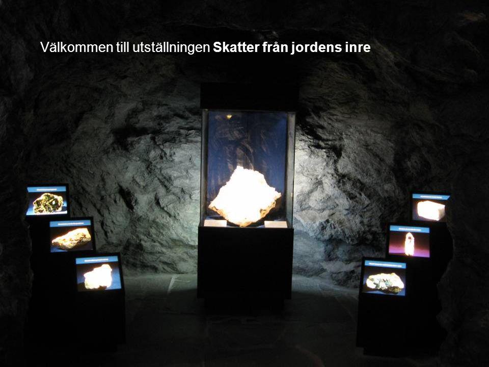 Välkommen till utställningen Skatter från jordens inre