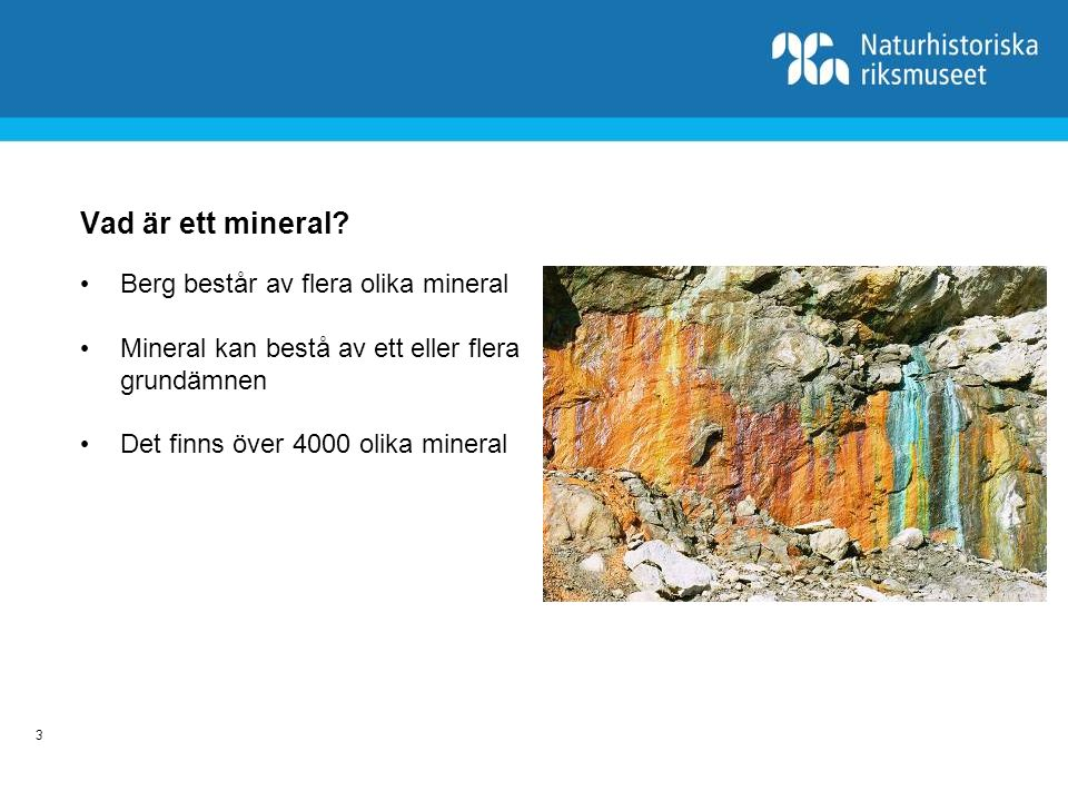 Vad är ett mineral Berg består av flera olika mineral