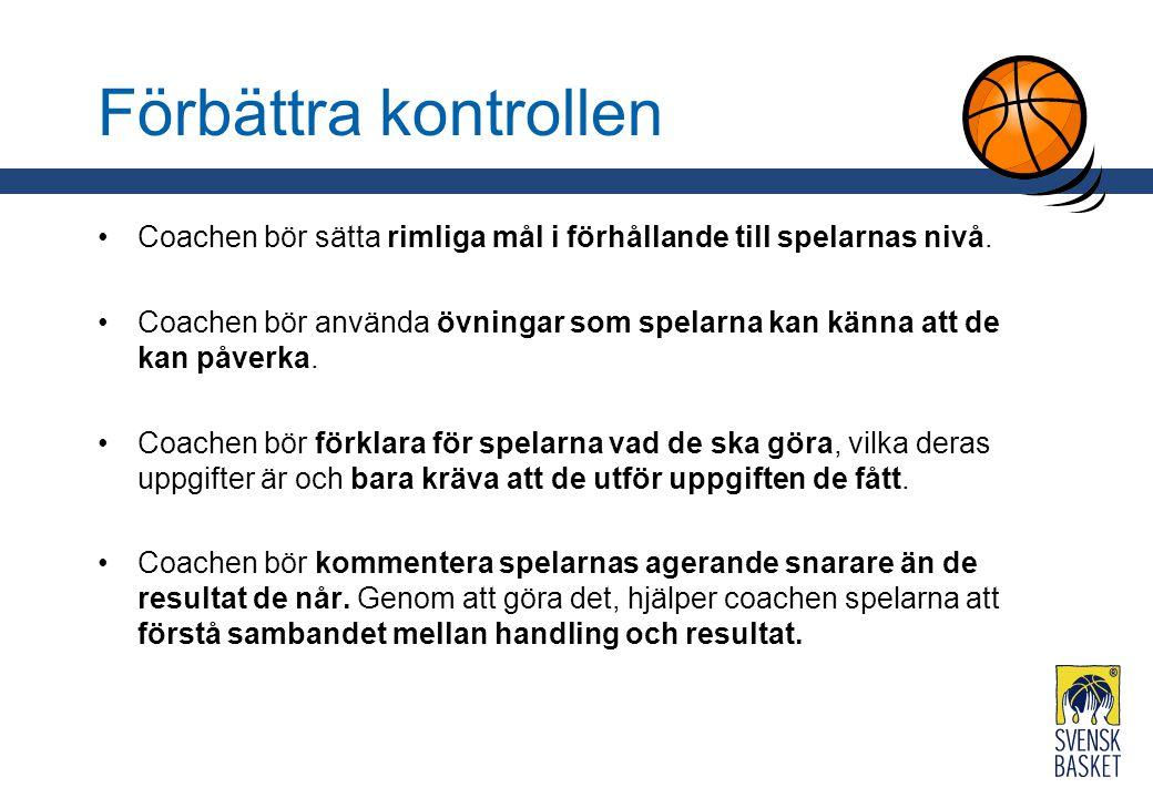 Förbättra kontrollen Coachen bör sätta rimliga mål i förhållande till spelarnas nivå.