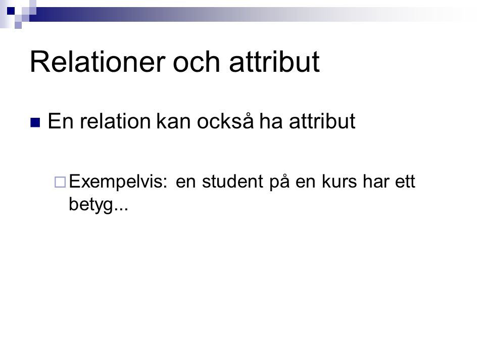 Relationer och attribut