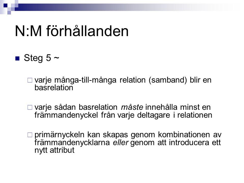 N:M förhållanden Steg 5 ~