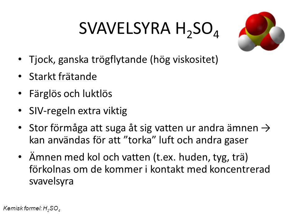SVAVELSYRA H2SO4 Tjock, ganska trögflytande (hög viskositet)
